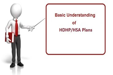 Basic Understanding of HDHP/HSA Plans